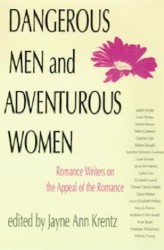 Dangerous Men and Adventurous Women edited by Jayne Anne Krentz