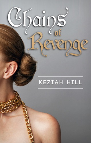Chains of Revenge by Keziah Hill