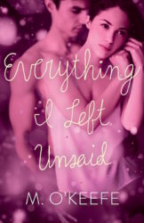Everything I Left Unsaid by M. O'Keefe (Everything I Left Unsaid, #1)