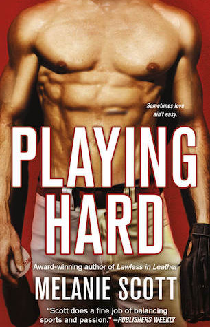 Playing Hard by Melanie Scott (New York Saints, #4)