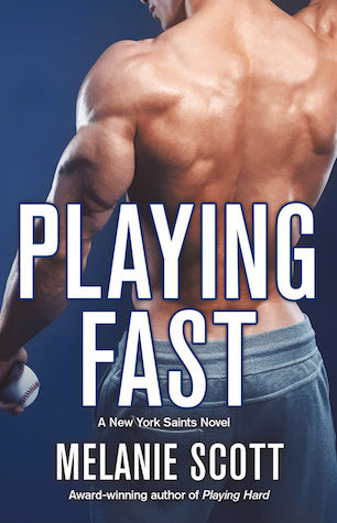 Playing Fast by Melanie Scott (New York Saints, Book 5)