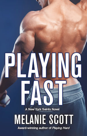 Playing Fast by Melanie Scott (New York Saints, #5)