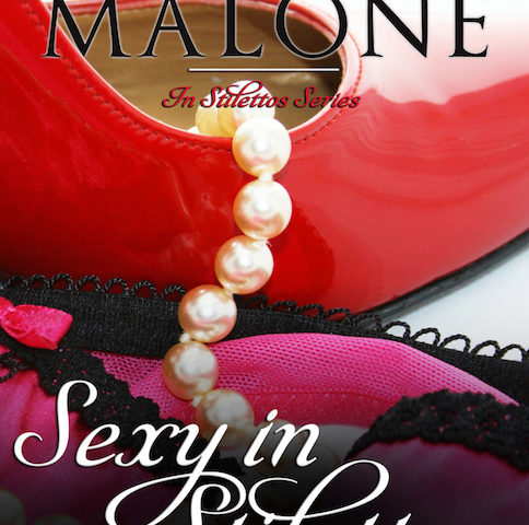 Sexy In Stilettos by Nana Malone (In Stilettos, #1)