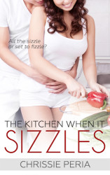 The Kitchen When It Sizzles by Chrissie Peria