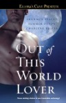 Out Of This World Lover (Anthology)