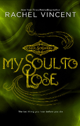 My Soul to Lose by Rachel Vincent (Soul Screamers, Prequel)