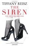 The Siren by Tiffany Reisz (The Original Sinner, Book 1) - US/Australian edition