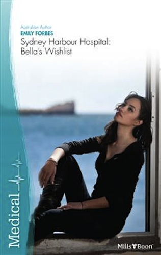 Bella's Wishlist by Emily Forbes (Sydney Harbour Hospital, Book 6)