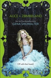 Alice In Zombieland by Gena Showalter (White Rabbit Chronicle, Book 1)
