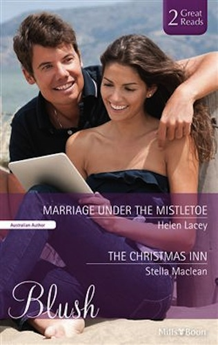 Marriage Under The Mistletoe by Helen Lacey (Crystal Point, Book 2) - Australian edition