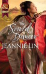 The Sword Dancer by Jeannie Lin (Lovers and Rebels, Book 1)