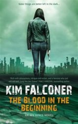 The Blood in the Beginning by Kim Falconer (Ava Sykes, Book 1)