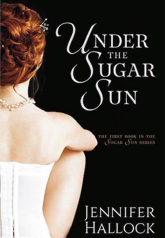 Under the Sugar Sun by Jennifer Hallock (Sugar Sun, #1)