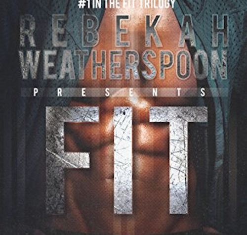 Fit by Rebekah Weatherspoon (Fit Trilogy, Book 1)