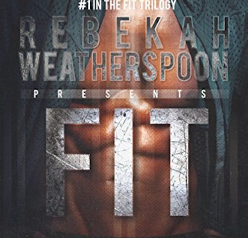Fit by Rebekah Weatherspoon (Fit Trilogy, #1)