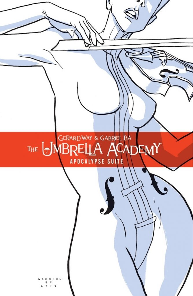 The Umbrella Academy Volume 1: Apocalypse Suite by Gerard Way