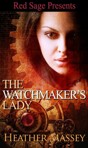 The Watchmaker's Lady by Heather Massey (The Clockpunk Trilogy, Book 1)