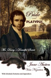 Pride and Platypus: Mr Darcy's Dreadful Secret by Jane Austen and Vera Nazarian