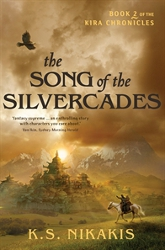 The Song of the Silvercades by K. S. Nikakis (Kira Chronicles, Book 2)