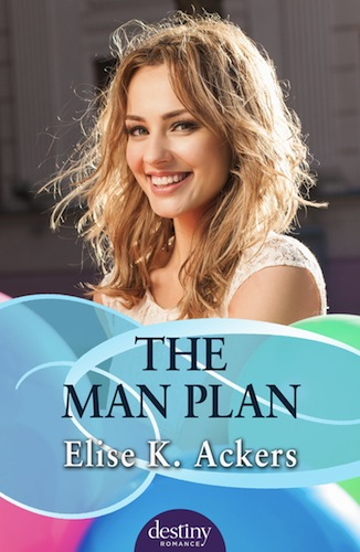 The Man Plan by Elise K. Ackers
