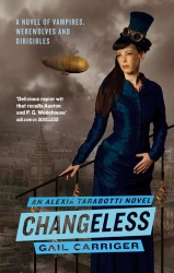 Changeless by Gail Carriger (Parasol Protectorate, Book 2)