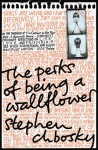 The Perks of Being a Wallflower by Stephen Chbosky (2009 edition)