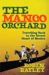 The Mango Orchard by Robin Bayley - Australian edition
