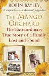 The Mango Orchard by Robin Bayley - UK edition