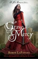 Grave Mercy by Robin LaFevers (His Fair Assassin, Book 1)