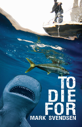 To Die For by Mark Svendsen