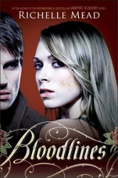 Bloodlines by Richelle Mead (Bloodlines, Book 1)