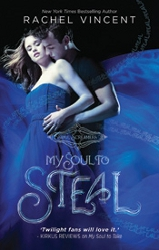 My Soul to Steal by Rachel Vincent (Soul Screamers, Book 4)