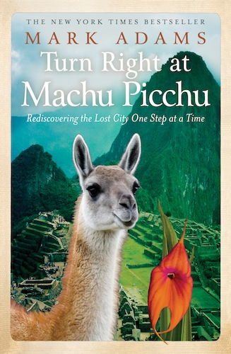 Turn Right At Machu Picchu by Mark Adams - Australian edition