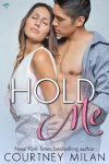 Hold Me by Courtney Milan (Cyclone, #2)