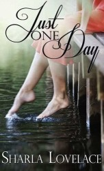 Just One Day by Sharla Lovelace