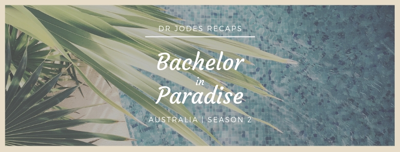 Dr Jodes presents: Bachelor in Paradise Australia Season 2