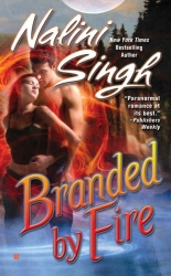 Branded by Fire by Nalini Singh (Psy/Changeling Series, Book 6)