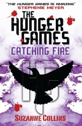 Catching Fire by Suzanne Collins (Hunger Games Trilogy, Book 2)