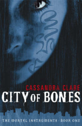 City of Bones by Cassandra Clare (The Mortal Instruments, Book 1)