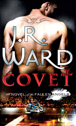 Covet by J. R. Ward (Fallen Angels, Book 1)
