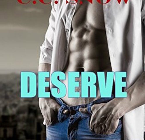 Deserve by C.C. Snow