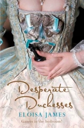 Desperate Duchesses series by Eloisa James
