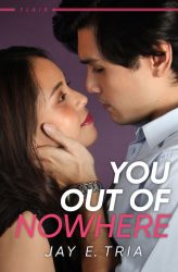 You Out of Nowhere by Jay E. Tria (Flair, #1)