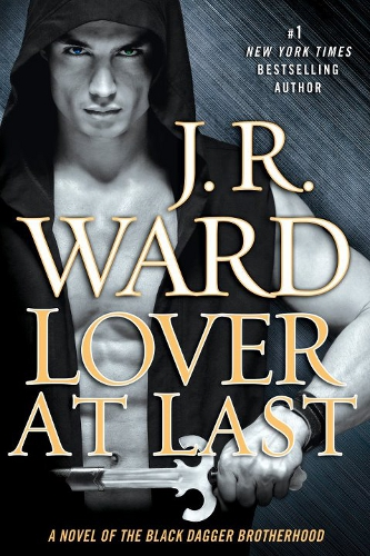 PRE-RELEASE SPOILERS: Black Dagger Brotherhood, Book 11 title and cover revealed – Lover At Last