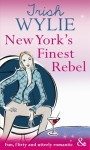New York's Finest Rebel by Trish Wylie (Riva cover preview)