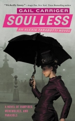 Soulless by Gail Carriger (Parasol Protectorate, Book 1)