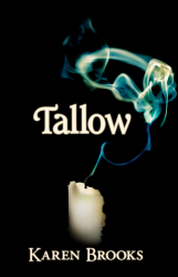 Tallow by Karen Brooks (The Curse of the Bond Riders, Book 1)