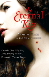 The Eternal Kiss: Vampire Tales of Blood and Desire (Anthology)