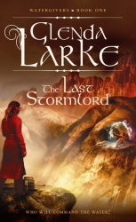 The Last Stormlord by Glenda Larke (Watergivers, Book 1)