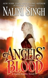 Angel's Blood by Nalini Singh (Guild Hunter, Book 1)